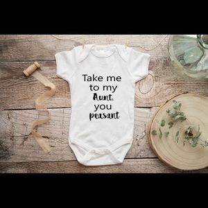 Take Me To My Aunt You Peasant Onesie